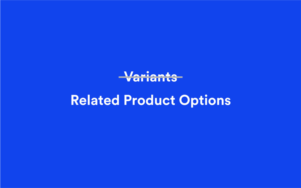Variants Related Product Options