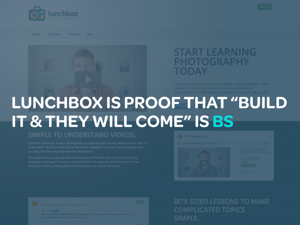 "LUNCHBOX IS PROOF THAT ""BUILD IT & THEY WILL CO..."