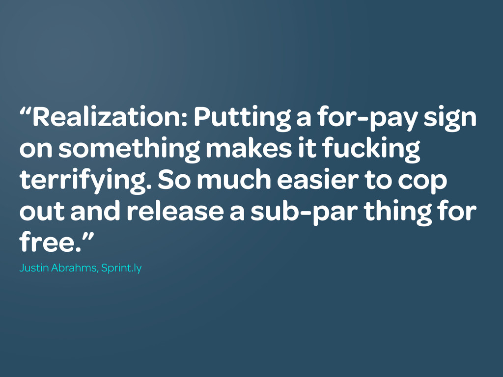 """Realization: Putting a for-pay sign on somethi..."