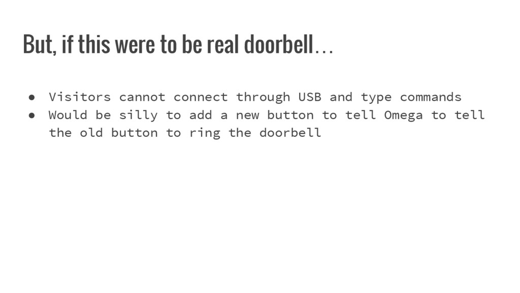 But, if this were to be real doorbell… ● Visito...
