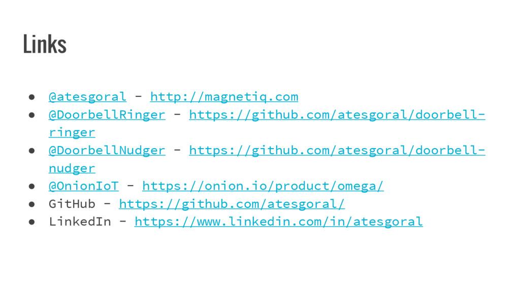 Links ● @atesgoral - http://magnetiq.com ● @Doo...