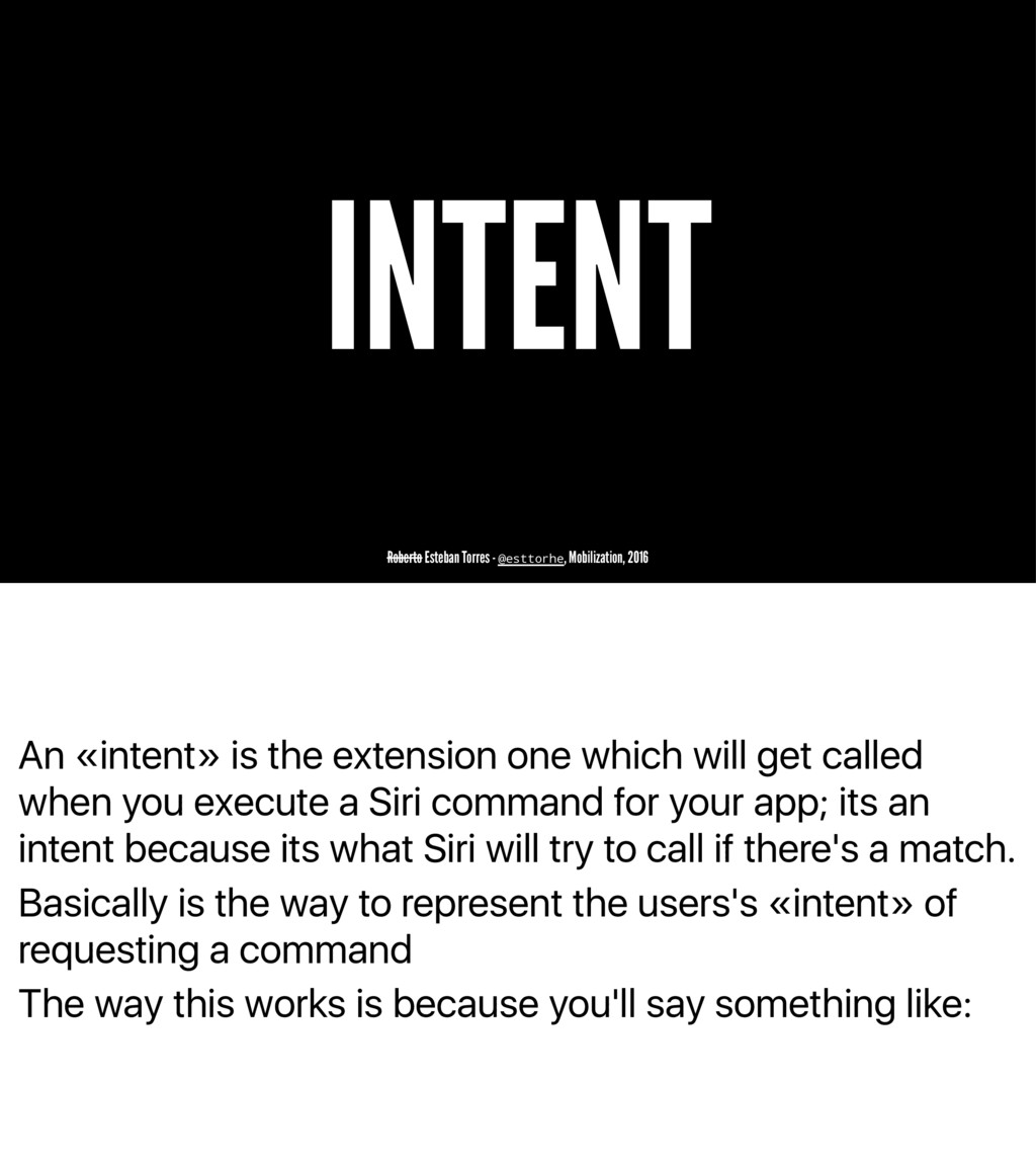 An «intent» is the extension one which will get...
