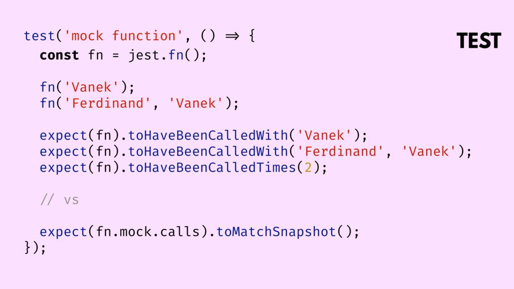TEST test('mock function', () => { const fn = j...