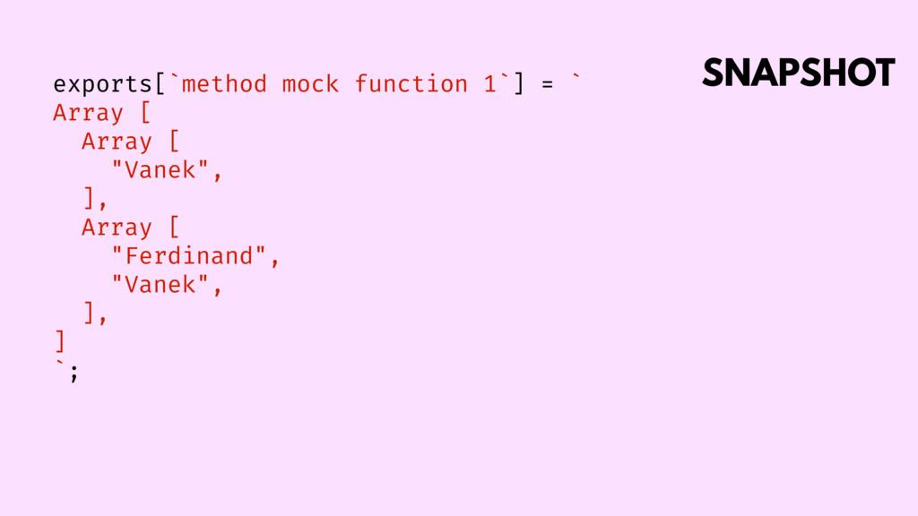 SNAPSHOT exports[`method mock function 1`] = ` ...