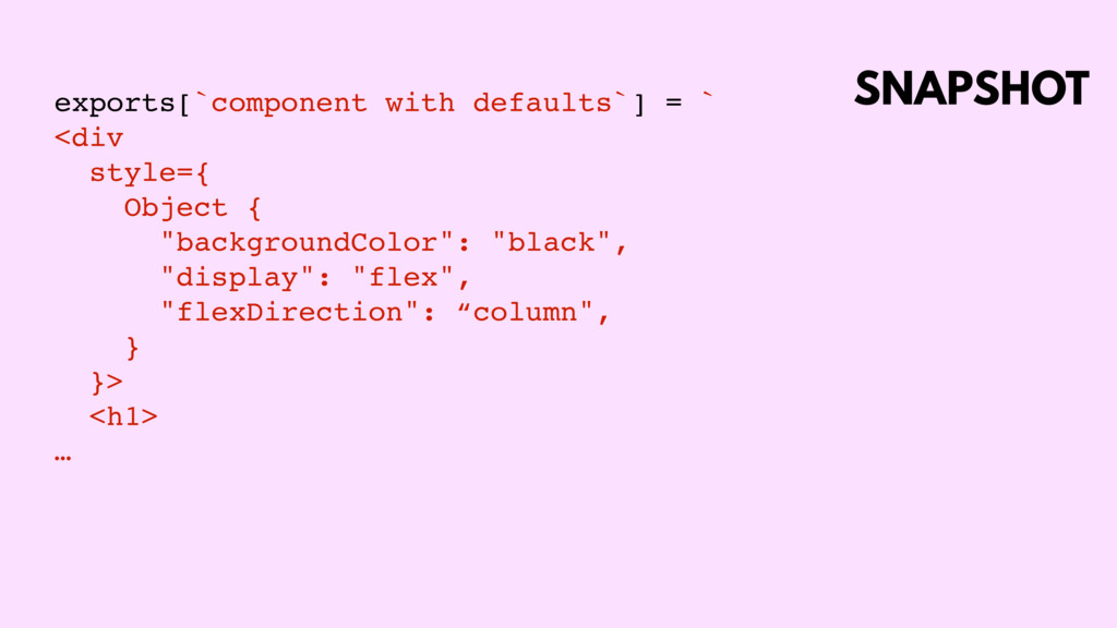 SNAPSHOT exports[`component with defaults`] = `...