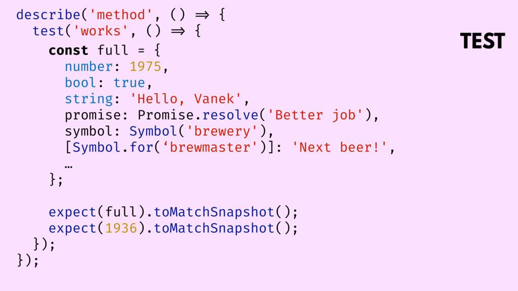 TEST describe('method', () => { test('works', (...
