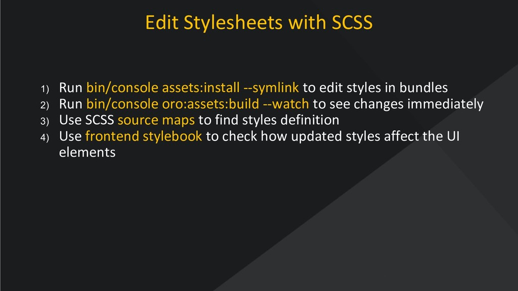 www.oroinc.com Edit Stylesheets with SCSS 1) Ru...