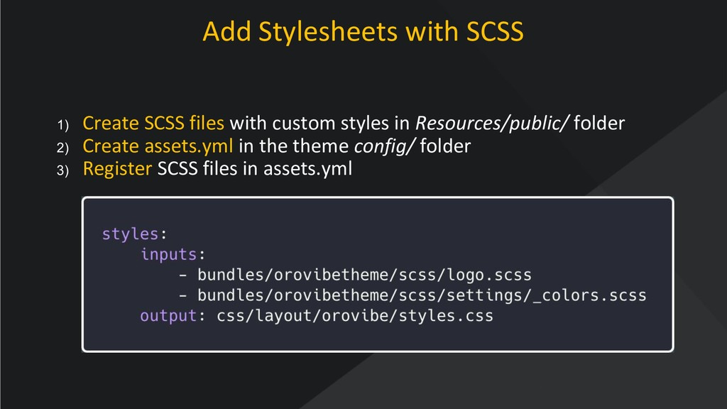 www.oroinc.com Add Stylesheets with SCSS 1) Cre...