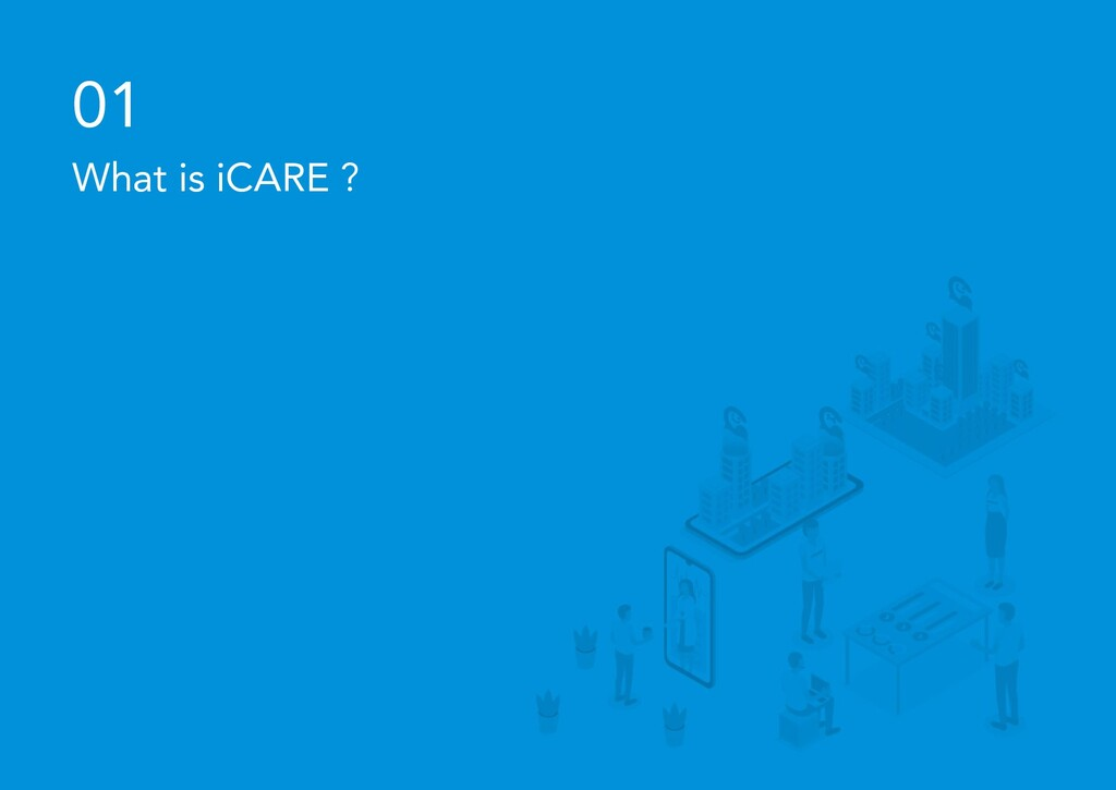 ©iCARE Co., Ltd All rights reserved 01 What is ...