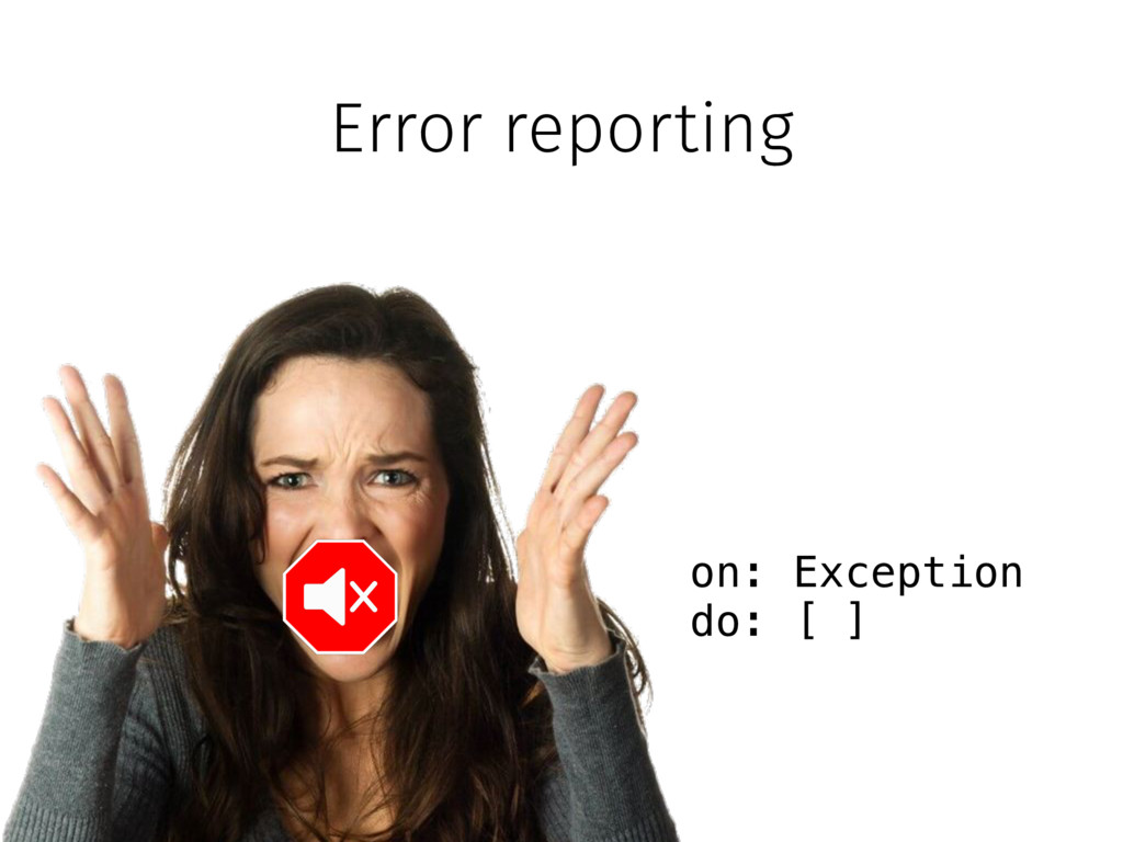 Error reporting on: Exception do: [ ]