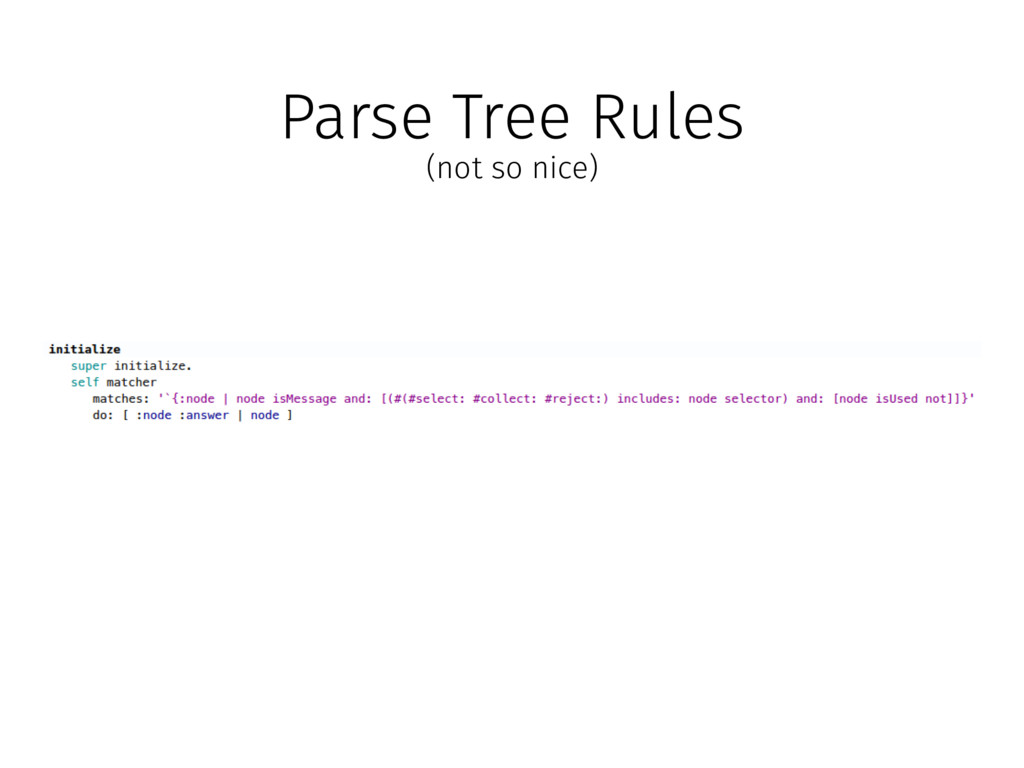Parse Tree Rules (not so nice)