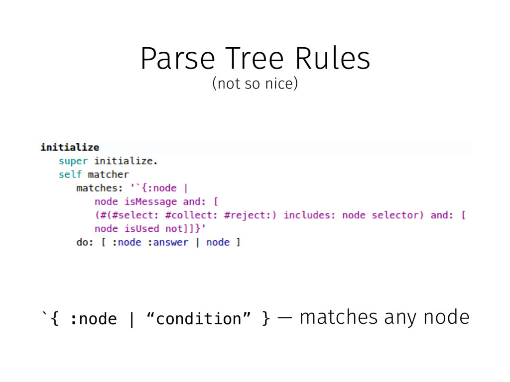 """Parse Tree Rules (not so nice) `{ :node 