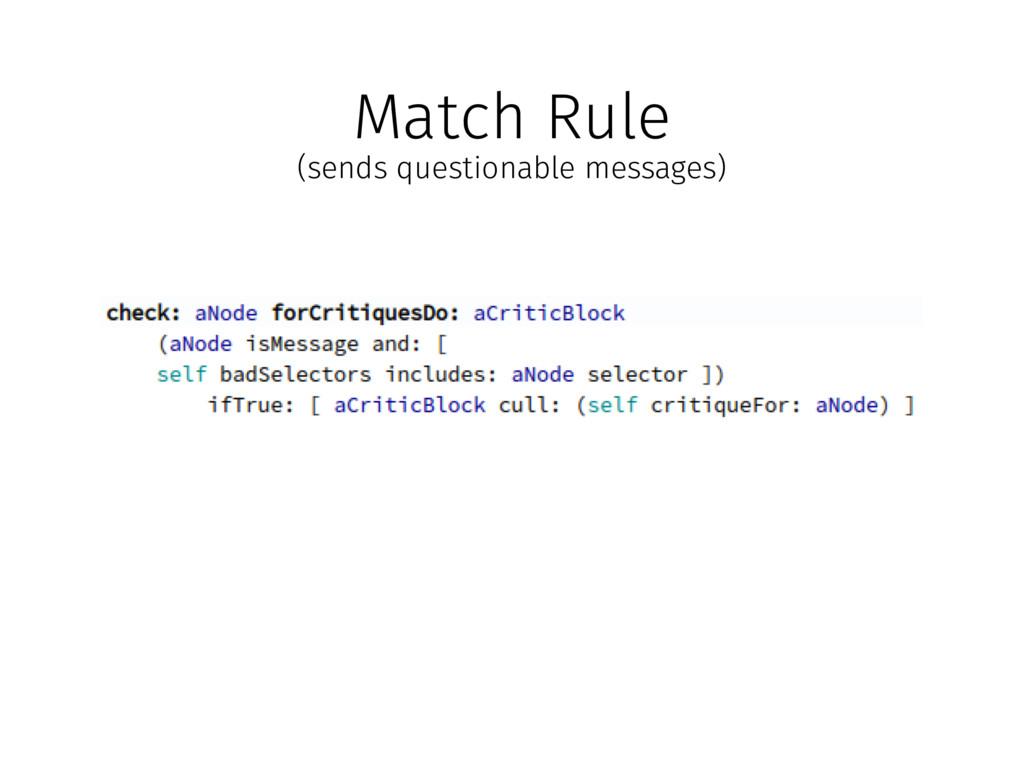 (sends questionable messages) Match Rule