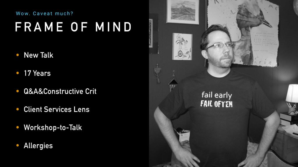 F R A M E O F M I N D • New Talk • 17 Years • Q...