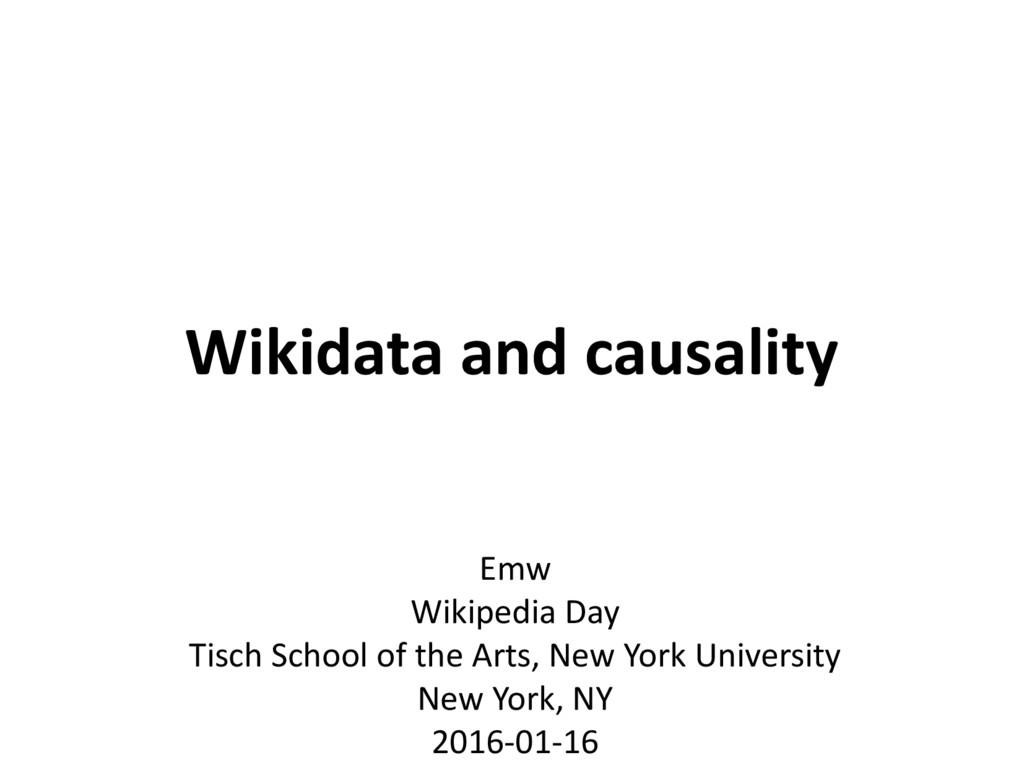 Wikidata and causality Emw Wikipedia Day Tisch ...