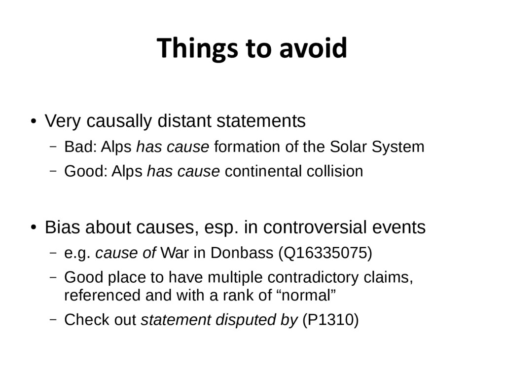 Things to avoid ● Very causally distant stateme...