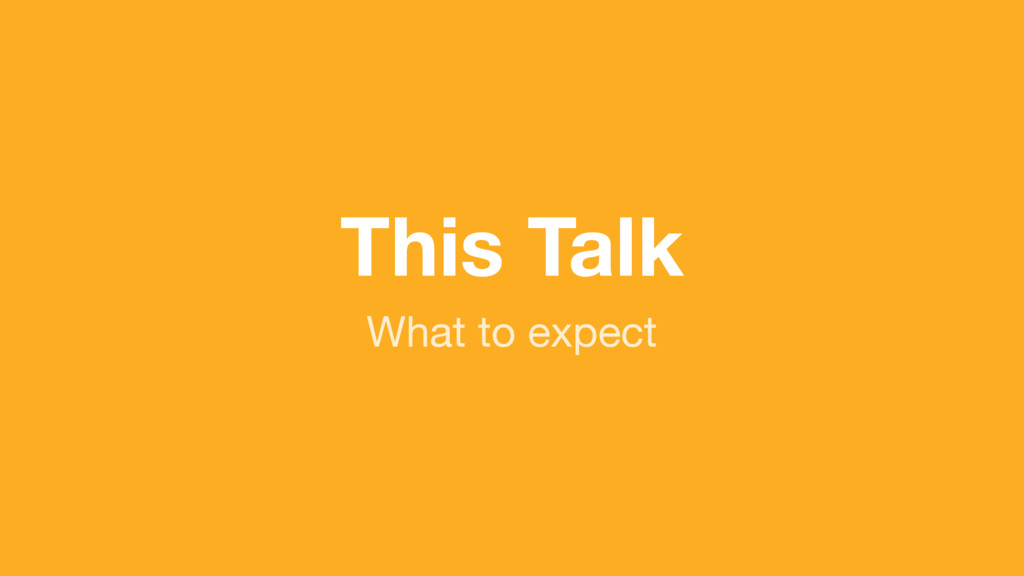 (without introducing more risk) This Talk What ...