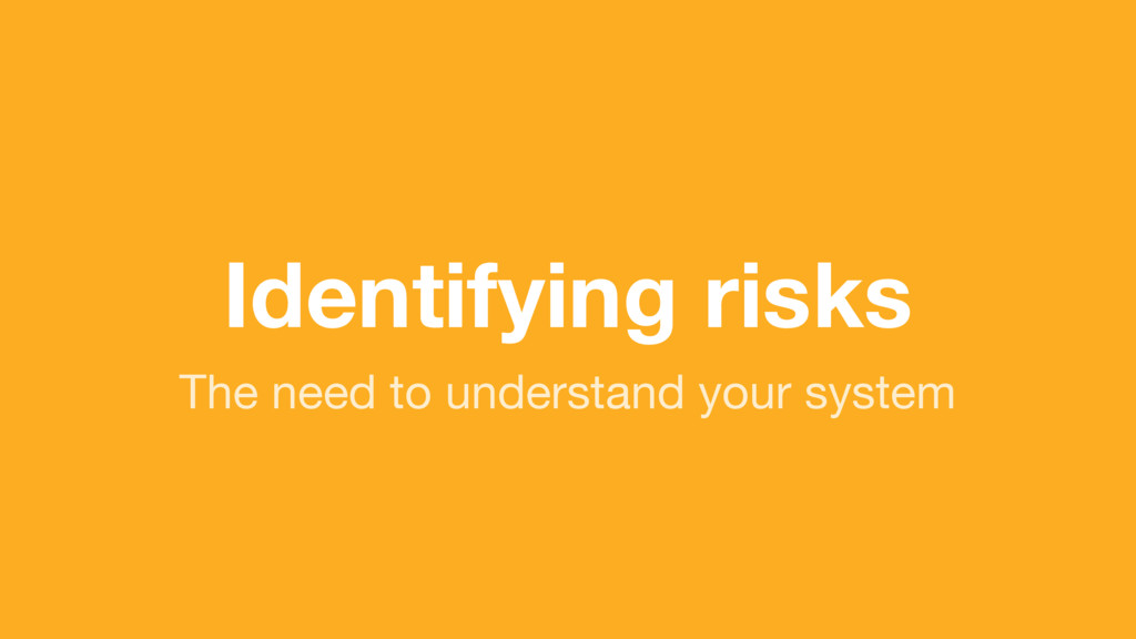 (without introducing more risk) Identifying ris...