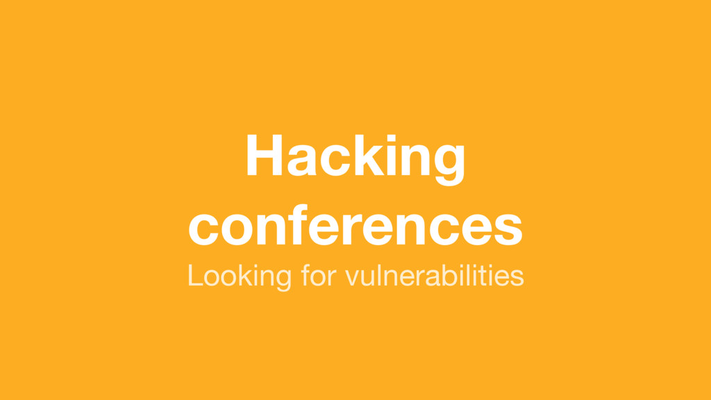 (without introducing more risk) Hacking confere...