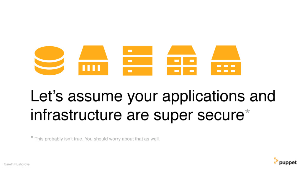 Let's assume your applications and infrastructu...