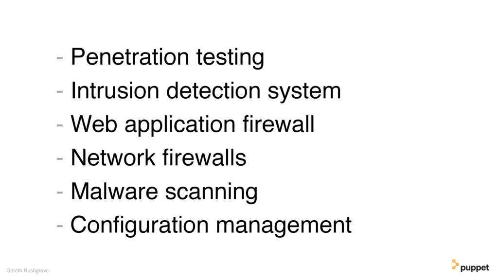 - Penetration testing - Intrusion detection sys...