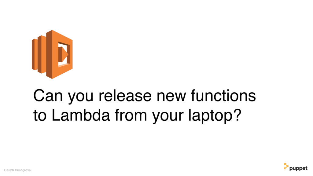Can you release new functions to Lambda from yo...
