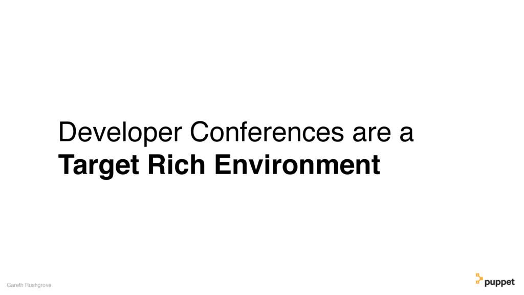 Developer Conferences are a Target Rich Environ...