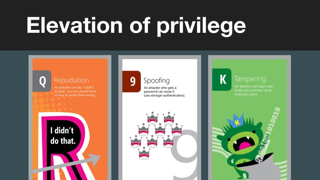 Elevation of privilege