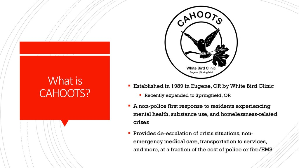 What is CAHOOTS? § Established in 1989 in Eugen...