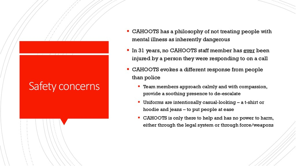 Safety concerns § CAHOOTS has a philosophy of n...
