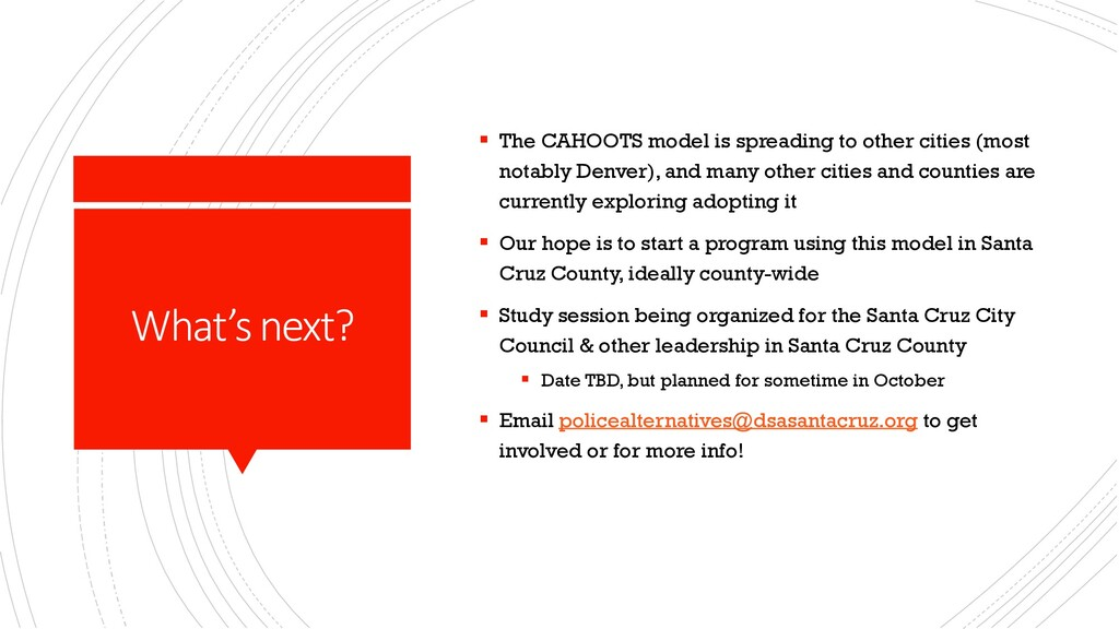What's next? § The CAHOOTS model is spreading t...