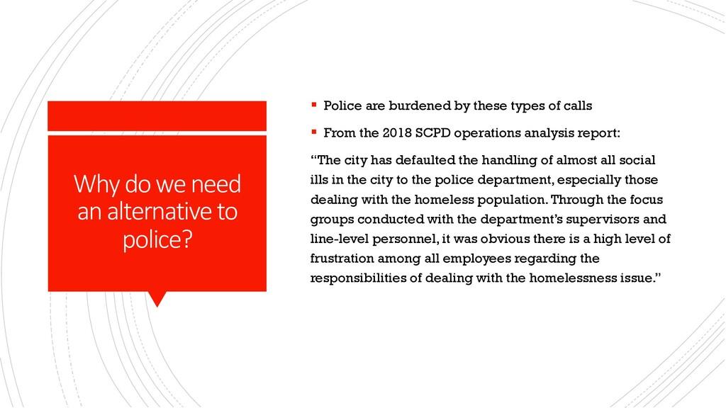 Why do we need an alternative to police? § Poli...