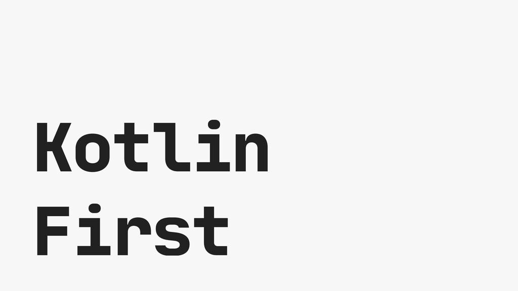 Kotlin First
