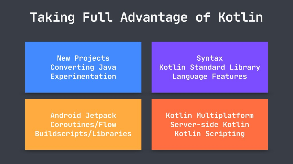Taking Full Advantage of Kotlin New Projects  C...