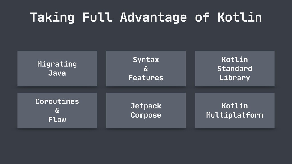 Taking Full Advantage of Kotlin Migrating  Java...