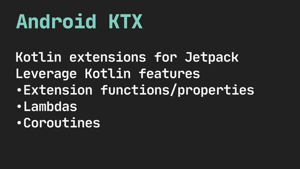Kotlin extensions for Jetpack  Leverage Kotlin ...