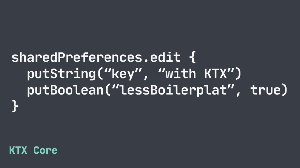 "sharedPreferences.edit {  putString(""key"", ""wit..."