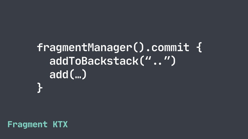 "fragmentManager().commit {  addToBackstack(""#....."