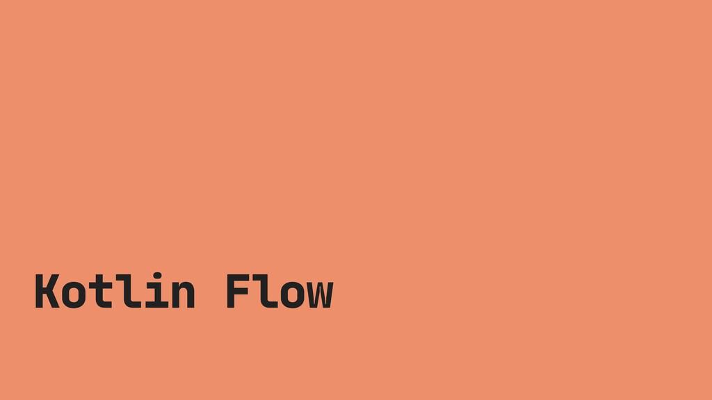 Kotlin Flow