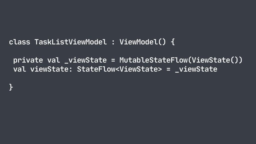 class TaskListViewModel : ViewModel() {  privat...