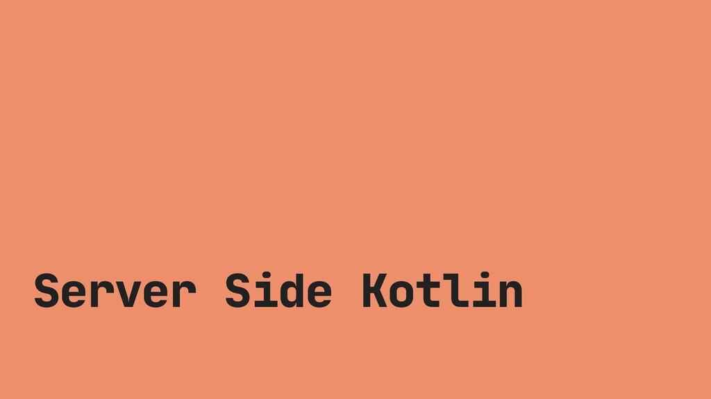 Server Side Kotlin