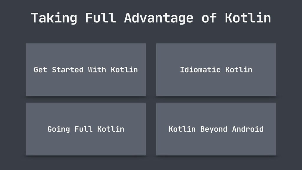 Taking Full Advantage of Kotlin Get Started Wit...