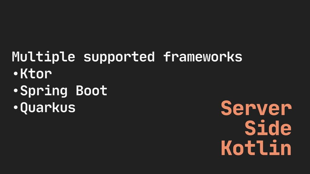 Server   Side   Kotlin Multiple supported frame...