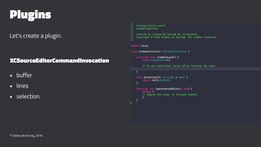 Plugins Let's create a plugin. XCSourceEditorCo...