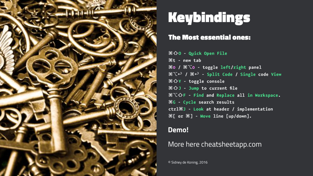 Keybindings The Most essential ones: ⌘⇧O - Quic...