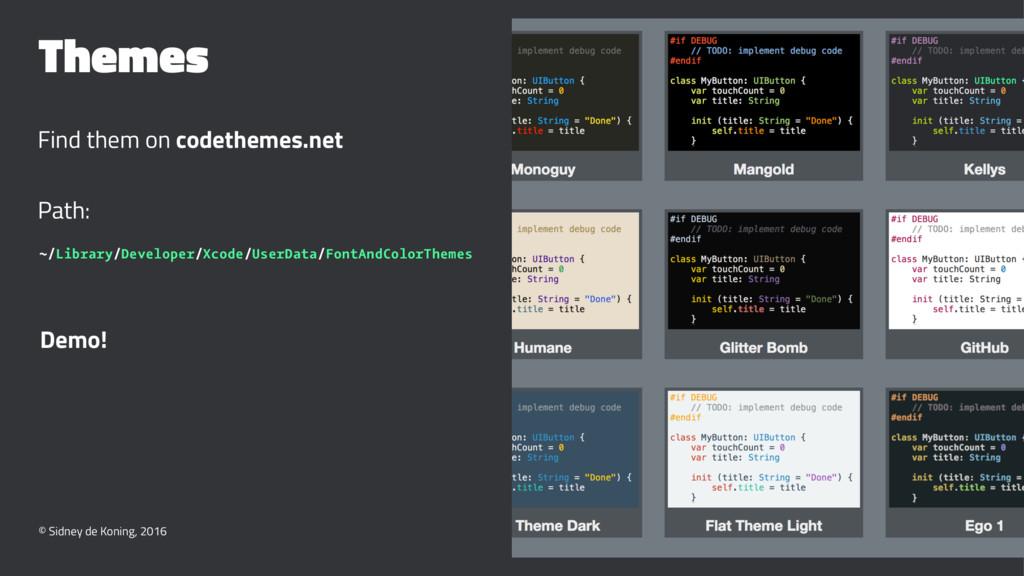 Themes Find them on codethemes.net Path: ~/Libr...
