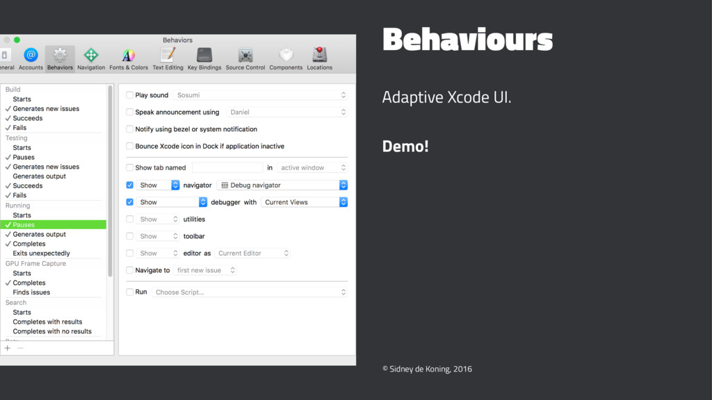 Behaviours Adaptive Xcode UI. Demo! © Sidney de...
