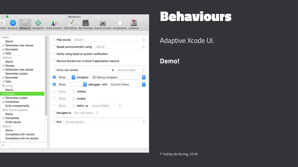 Behaviours Adaptive Xcode UI. Demo! © Sidney de...