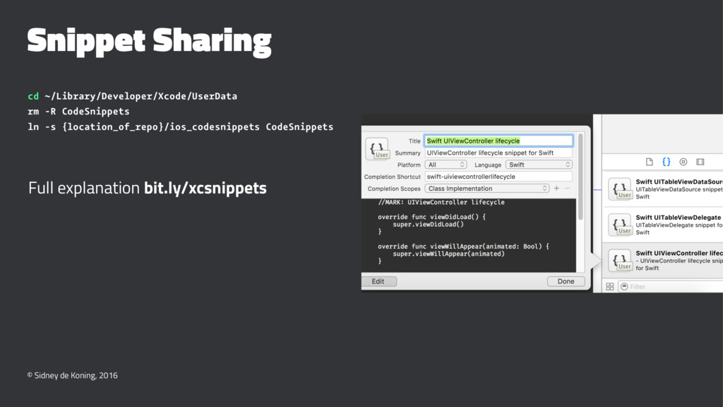 Snippet Sharing cd ~/Library/Developer/Xcode/Us...