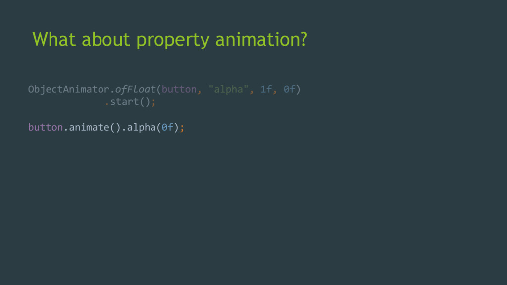 What about property animation? button.animate()...